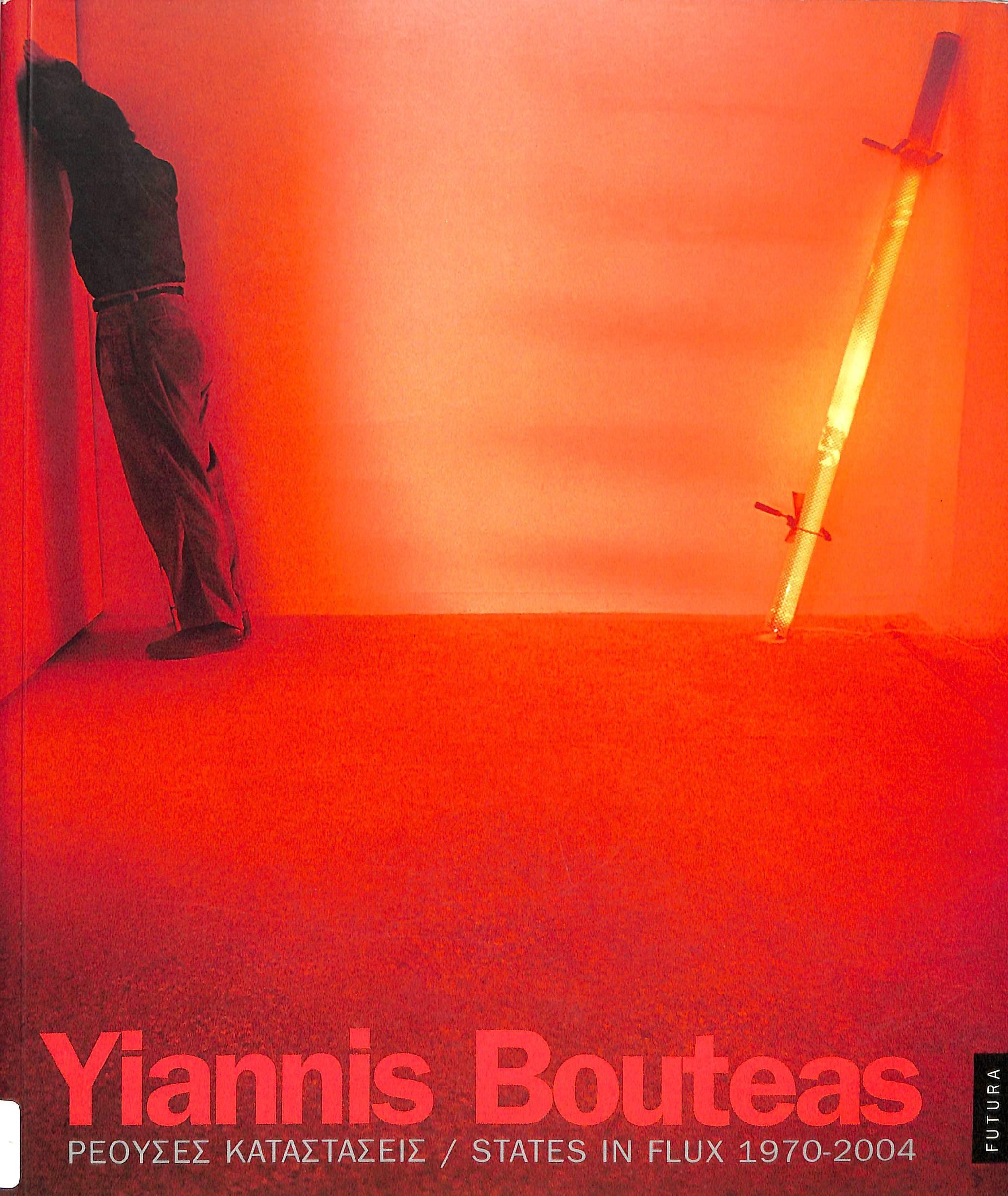Yiannis Bouteas: ρέουσες καταστάσεις 1970-2004, Αθήνα: Futura, 2004