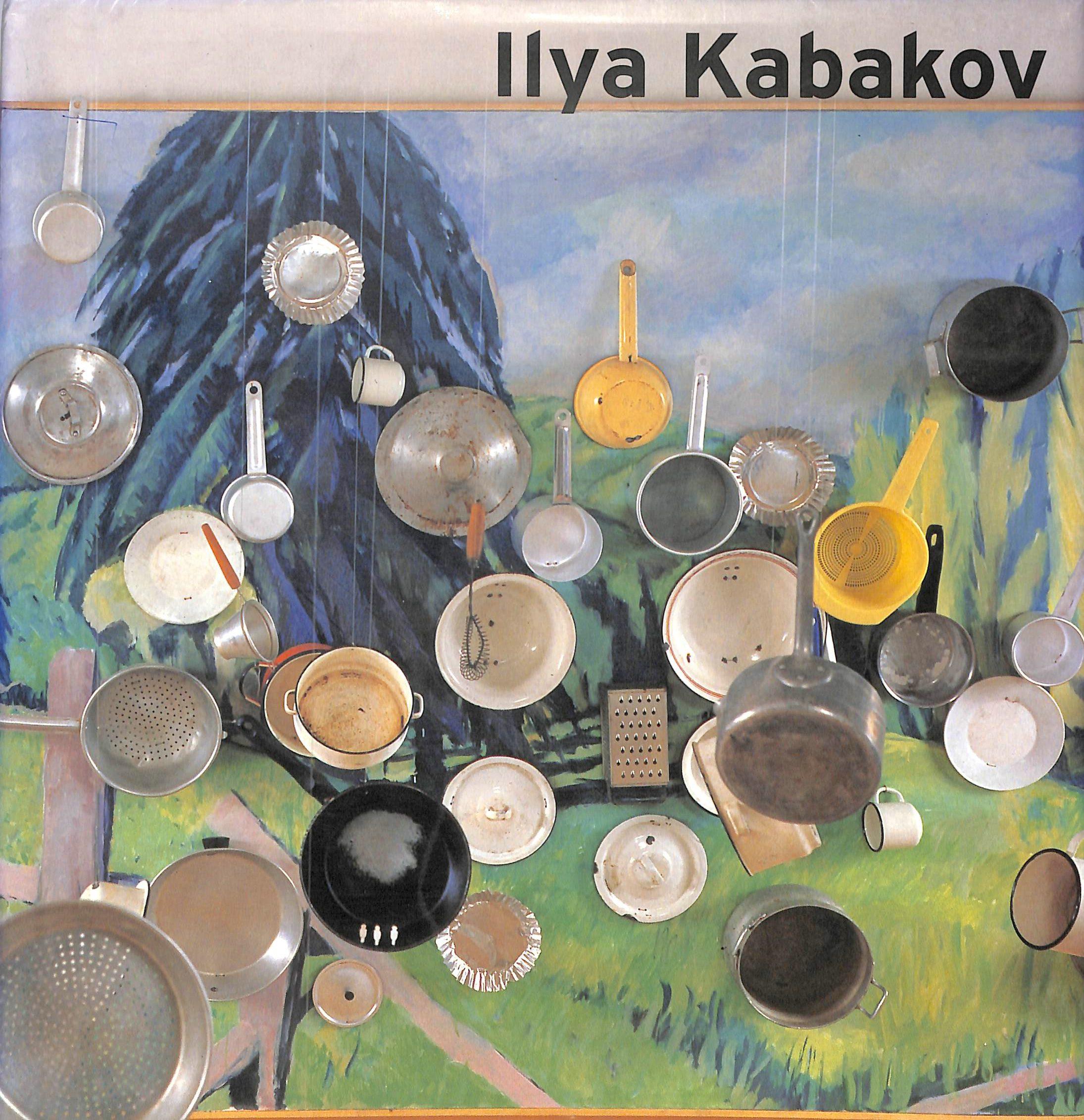 Ilya Kabakov: The man who never threw anything away, New York: Harry N. Abrams,1996