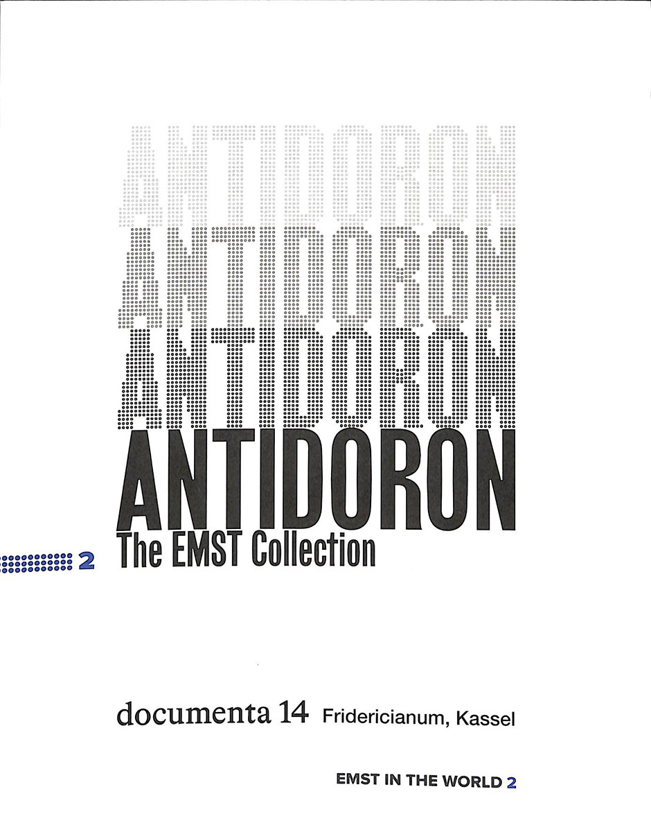Antidoron: The EMST Collection , Documenta 14, Fridericianum, Kassel, Athens : EMΣT, 2017